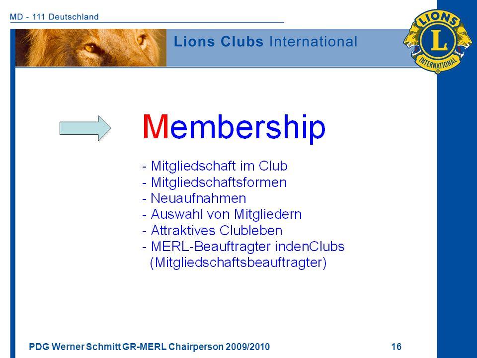 PDG Werner Schmitt GR-MERL Chairperson 2009/2010 16