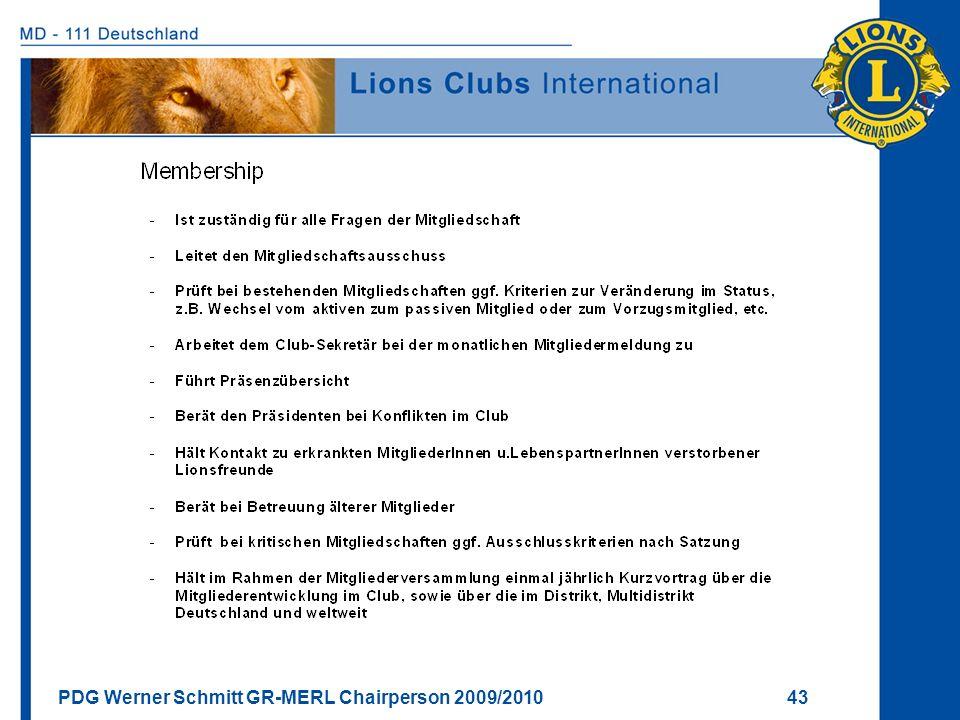 PDG Werner Schmitt GR-MERL Chairperson 2009/2010 43