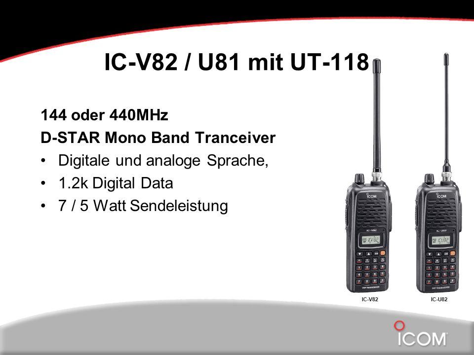 IC-V82 / U81 mit UT-118 144 oder 440MHz D-STAR Mono Band Tranceiver Digitale und analoge Sprache, 1.2k Digital Data 7 / 5 Watt Sendeleistung