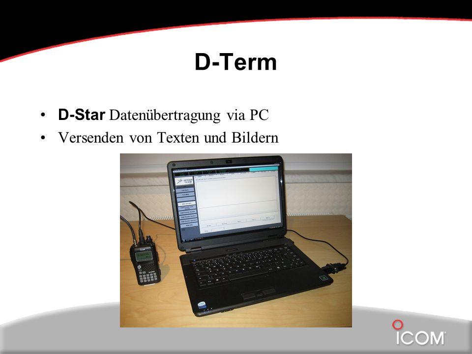 D-Term D-Star Datenübertragung via PC Versenden von Texten und Bildern