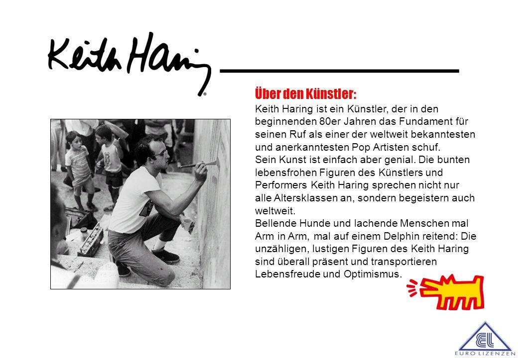 ________ Über den Künstler: Keith Haring ist ein Künstler, der in den beginnenden 80er Jahren das Fundament für seinen Ruf als einer der weltweit bekanntesten und anerkanntesten Pop Artisten schuf.