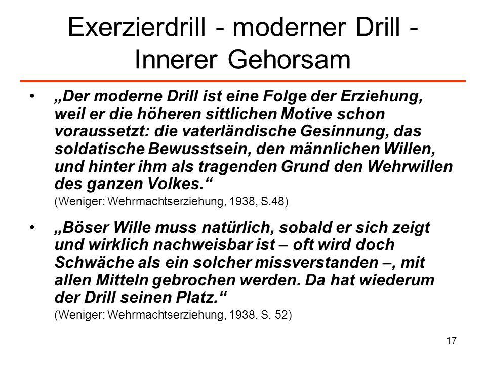 17 Exerzierdrill - moderner Drill - Innerer Gehorsam Der moderne Drill ist eine Folge der Erziehung, weil er die höheren sittlichen Motive schon vorau