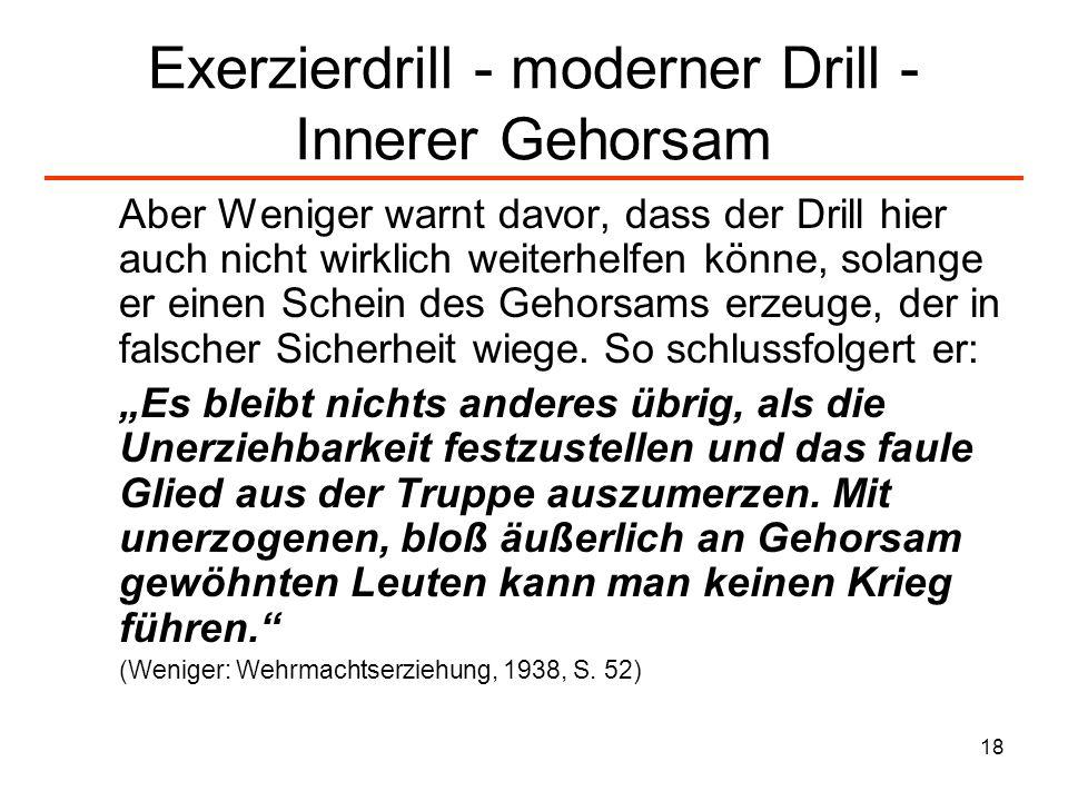 18 Exerzierdrill - moderner Drill - Innerer Gehorsam Aber Weniger warnt davor, dass der Drill hier auch nicht wirklich weiterhelfen könne, solange er