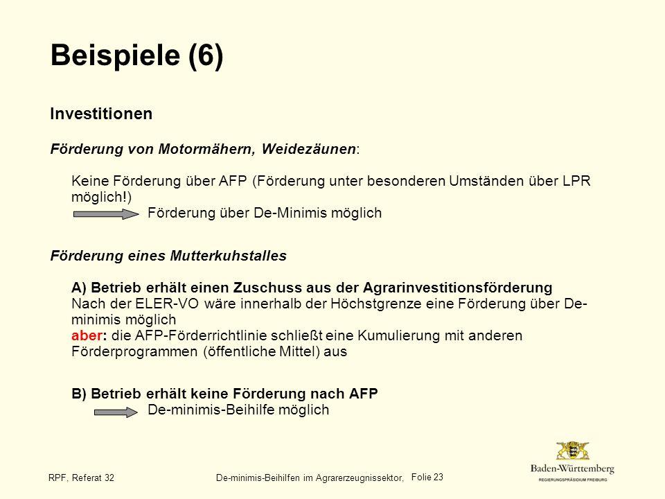 Folie 23 RPF, Referat 32 De-minimis-Beihilfen im Agrarerzeugnissektor, Beispiele (6) Investitionen Förderung von Motormähern, Weidezäunen: Keine Förde