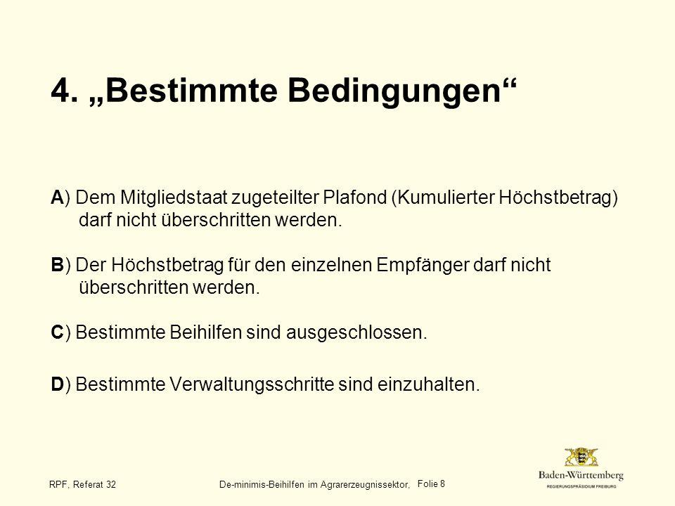Folie 9 RPF, Referat 32 De-minimis-Beihilfen im Agrarerzeugnissektor, A) Plafond für 3 Jahre Deutschland: 297,84 Mio Baden-Württemberg: 22,38 Mio d.h.