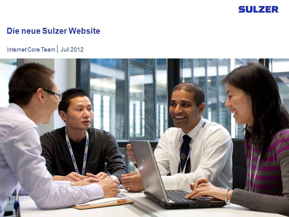 Neue Sulzer Website  Folie 2 Die neue Sulzer-Webseite Das komplette Angebot an Produkten und Services von Sulzer Umfassender und aktualisierter Inhalt Zusätzliche Funktionen und Ressourcen In sechs wichtigen Sprachen