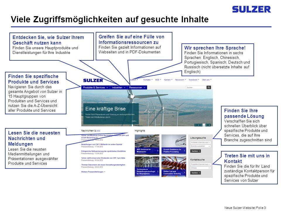 Neue Sulzer Website| Folie 3 Viele Zugriffsmöglichkeiten auf gesuchte Inhalte Wir sprechen Ihre Sprache.