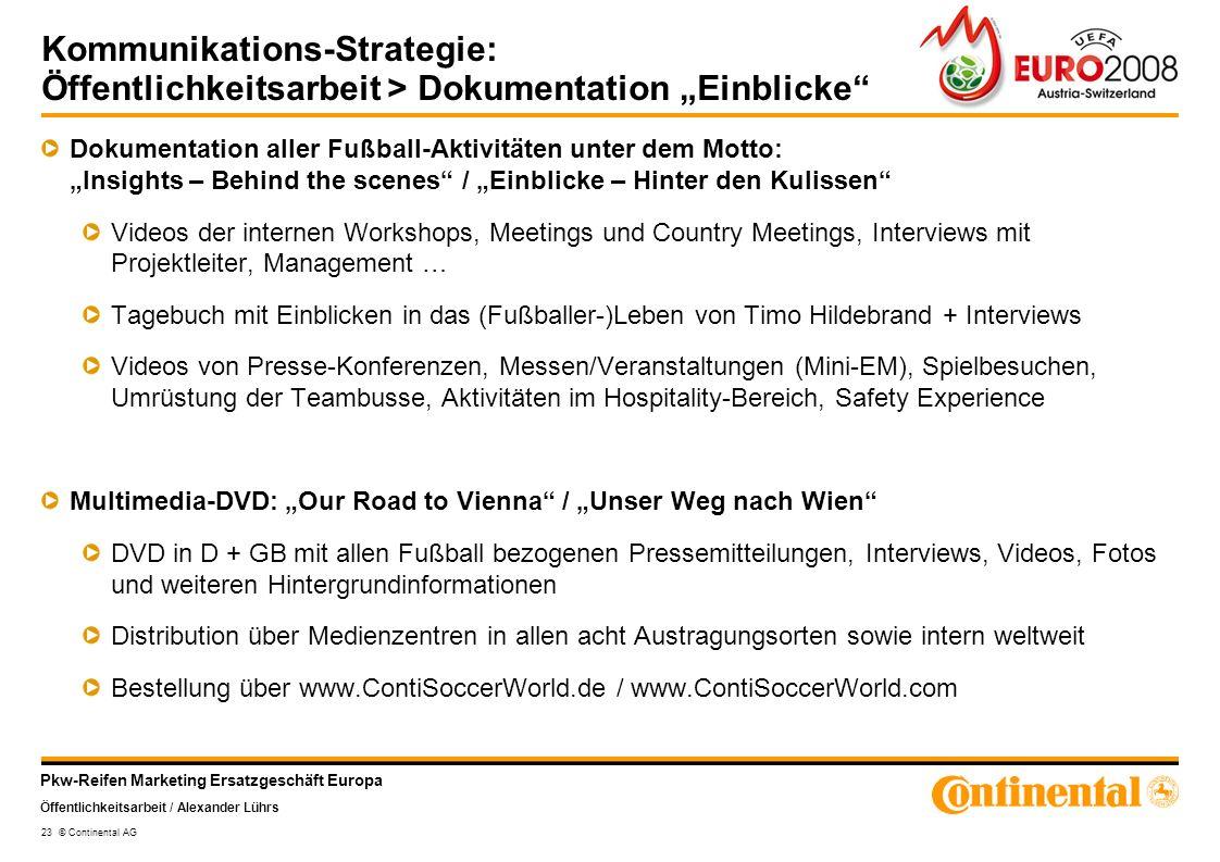 Pkw-Reifen Marketing Ersatzgeschäft Europa Öffentlichkeitsarbeit / Alexander Lührs 23 © Continental AG Kommunikations-Strategie: Öffentlichkeitsarbeit