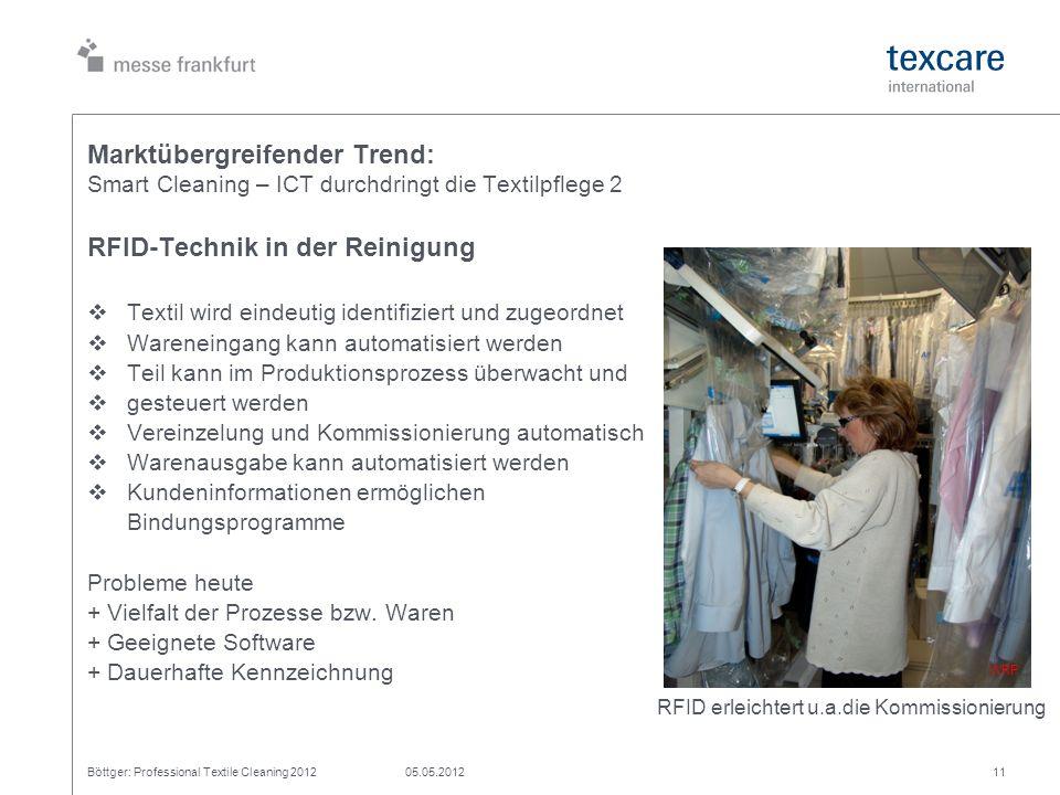 Marktübergreifender Trend: Smart Cleaning – ICT durchdringt die Textilpflege 2 Böttger: Professional Textile Cleaning 201205.05.201211 RFID erleichter