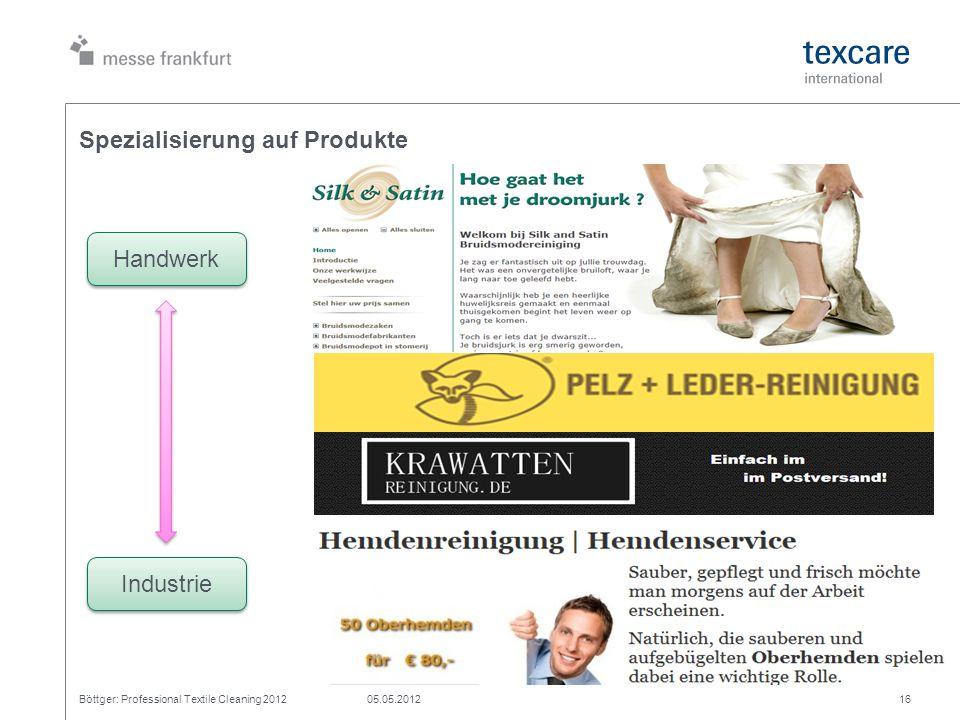 Spezialisierung auf Produkte Böttger: Professional Textile Cleaning 201205.05.201216 Handwerk Industrie