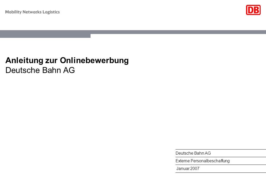Anleitung zur Onlinebewerbung Deutsche Bahn AG Externe Personalbeschaffung Januar 2007