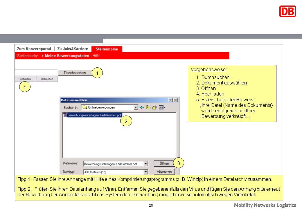 28 1 2 3 4 Tipp 1: Fassen Sie Ihre Anhänge mit Hilfe eines Komprimierungsprogramms (z. B. Winzip) in einem Dateiarchiv zusammen. Tipp 2: Prüfen Sie Ih
