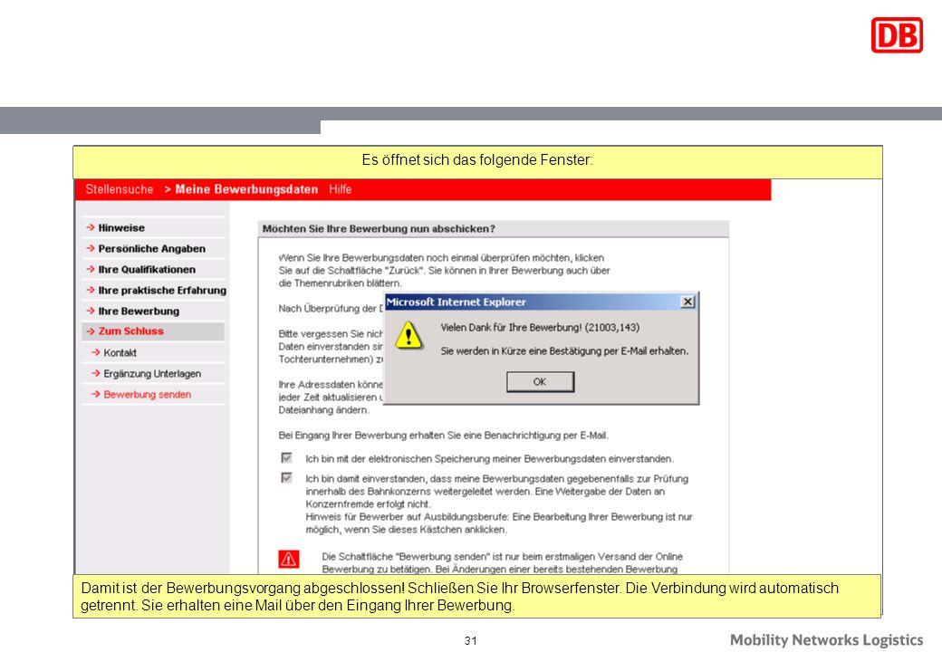 31 Es öffnet sich das folgende Fenster: Damit ist der Bewerbungsvorgang abgeschlossen! Schließen Sie Ihr Browserfenster. Die Verbindung wird automatis