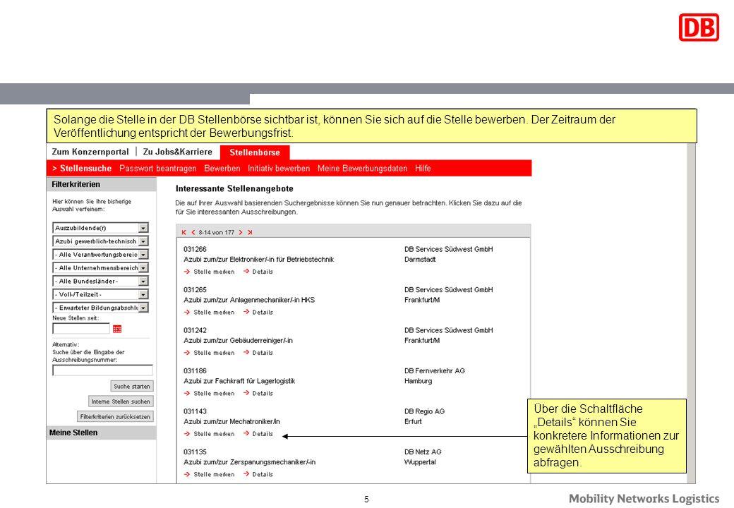 5 Über die Schaltfläche Details können Sie konkretere Informationen zur gewählten Ausschreibung abfragen. Solange die Stelle in der DB Stellenbörse si