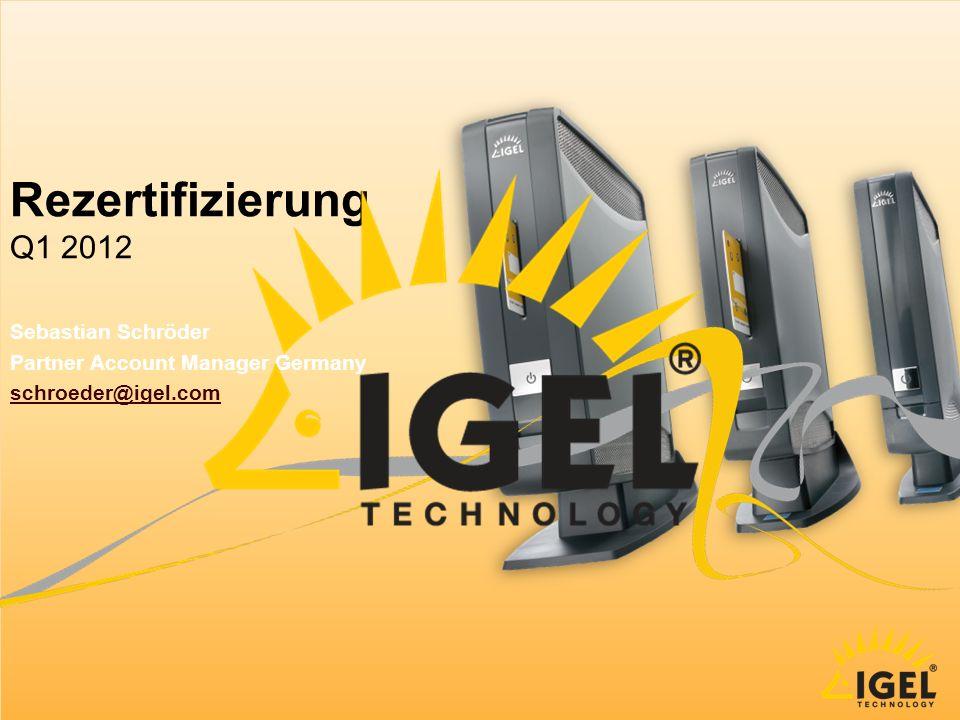Sebastian Schroeder, Partner Account Manager   Page 12 IGEL Technology   Rezertifizierung Q1 2012 Channel Team DE PLZ 3,5,6 Julia Honisch Partner Account, Inside DE Kontakt: E-Mail: honisch@igel.comhonisch@igel.com Tel.: +49 421 / 52094 - 1217 Zuständig für: Inside Sales Germany PLZ 3, 5, 6 Dennis Biest Partner Account Germany Kontakt: E-Mail: biest@igel.combiest@igel.com Tel.: +49 421 / 52094 - 1233 Zuständig für: PLZ 3, 5, 6