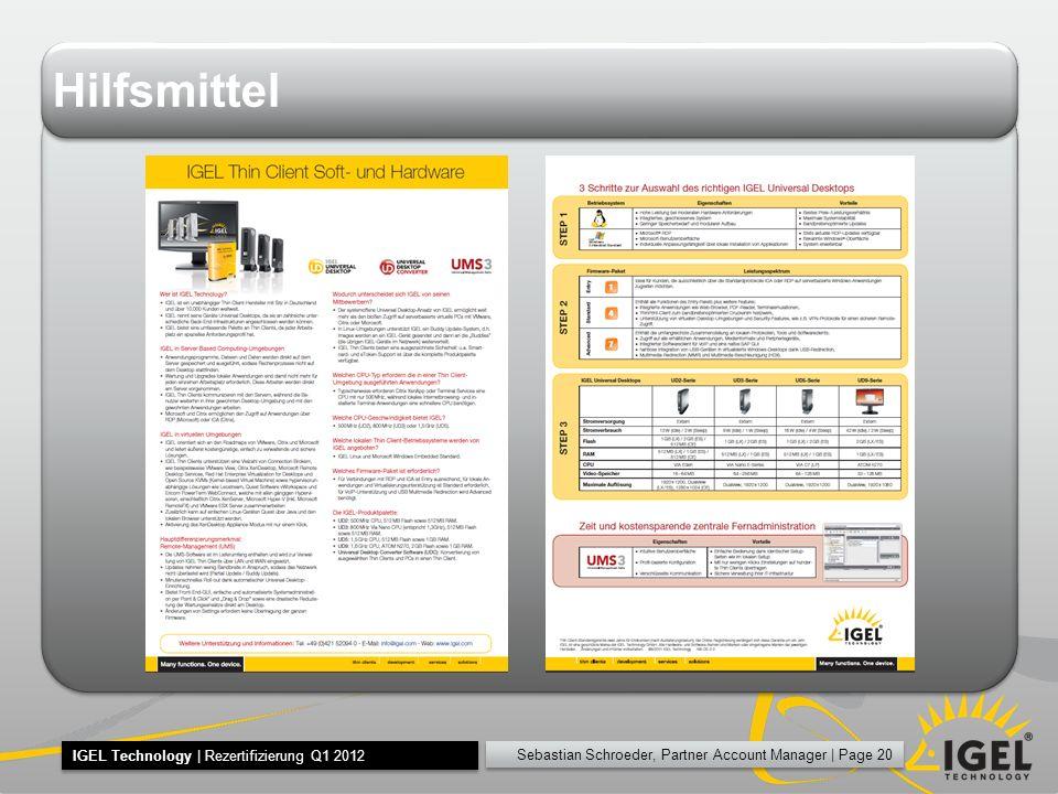 Sebastian Schroeder, Partner Account Manager | Page 20 IGEL Technology | Rezertifizierung Q1 2012 Hilfsmittel