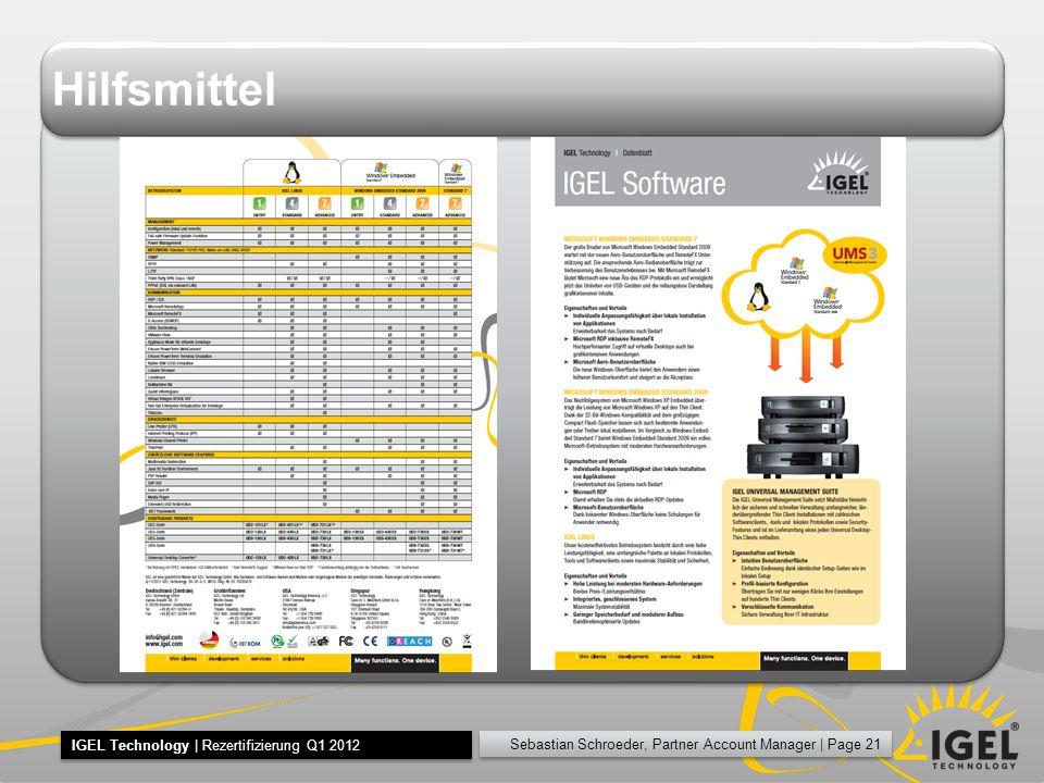 Sebastian Schroeder, Partner Account Manager | Page 21 IGEL Technology | Rezertifizierung Q1 2012 Hilfsmittel