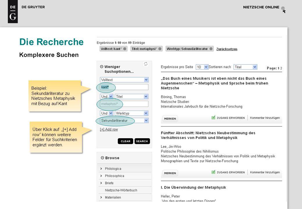 Die Recherche Komplexere Suchen Beispiel: Sekundärliteratur zu Nietzsches Metaphysik mit Bezug auf Kant Über Klick auf [+] Add row können weitere Feld