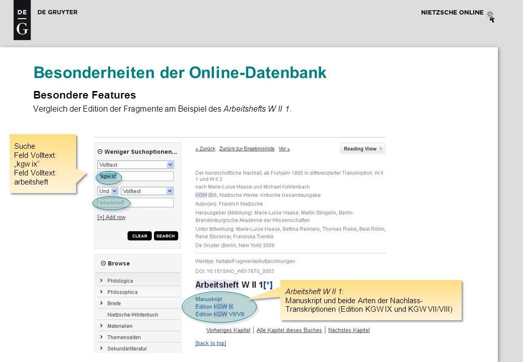 Besonderheiten der Online-Datenbank Besondere Features Vergleich der Edition der Fragmente am Beispiel des Arbeitshefts W II 1. Suche Feld Volltext: k