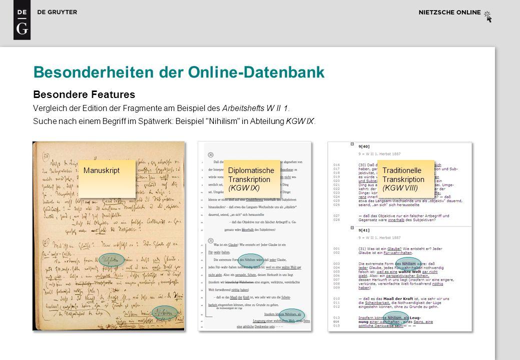 Besonderheiten der Online-Datenbank Besondere Features Vergleich der Edition der Fragmente am Beispiel des Arbeitshefts W II 1. Suche nach einem Begri