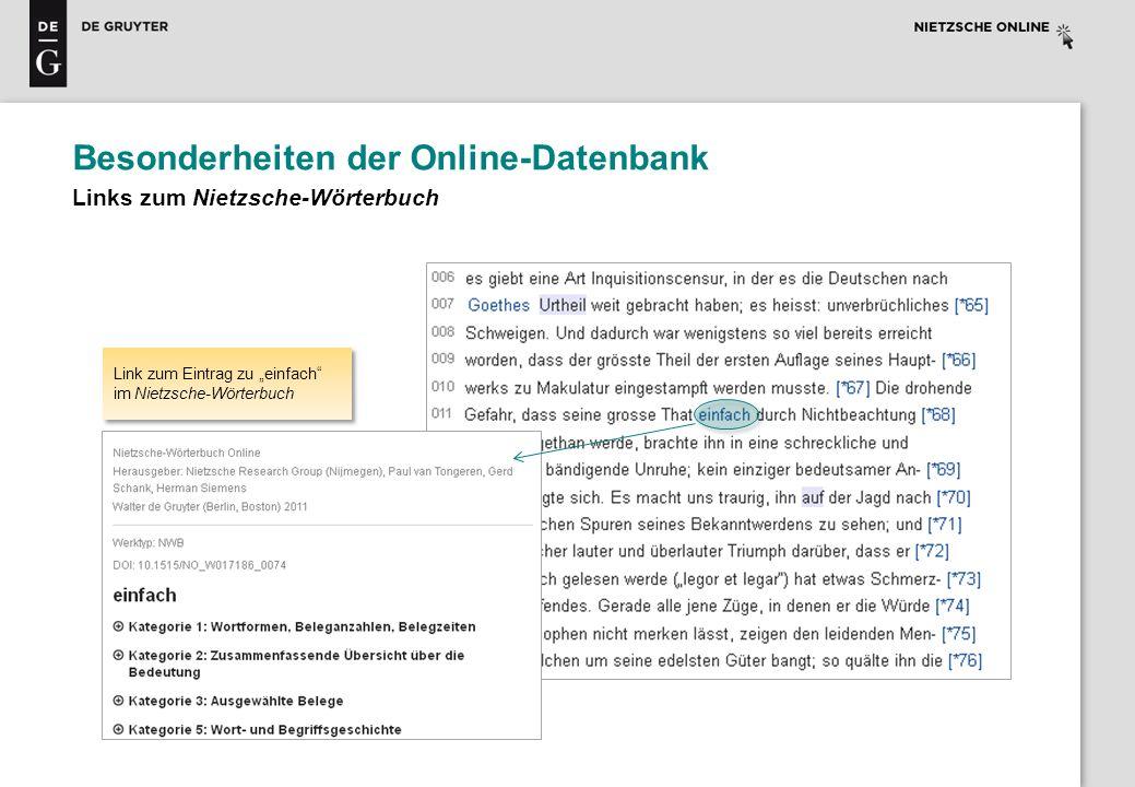 Besonderheiten der Online-Datenbank Links zum Nietzsche-Wörterbuch Link zum Eintrag zu einfach im Nietzsche-Wörterbuch