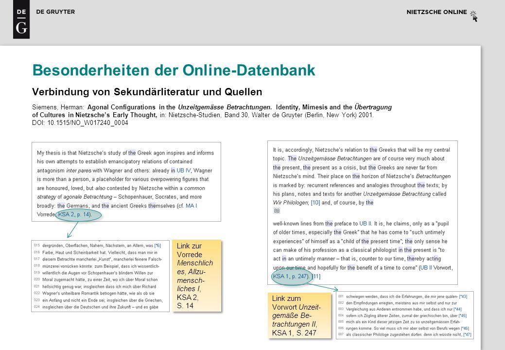 Besonderheiten der Online-Datenbank Verbindung von Sekundärliteratur und Quellen Siemens, Herman: Agonal Configurations in the Unzeitgemässe Betrachtu