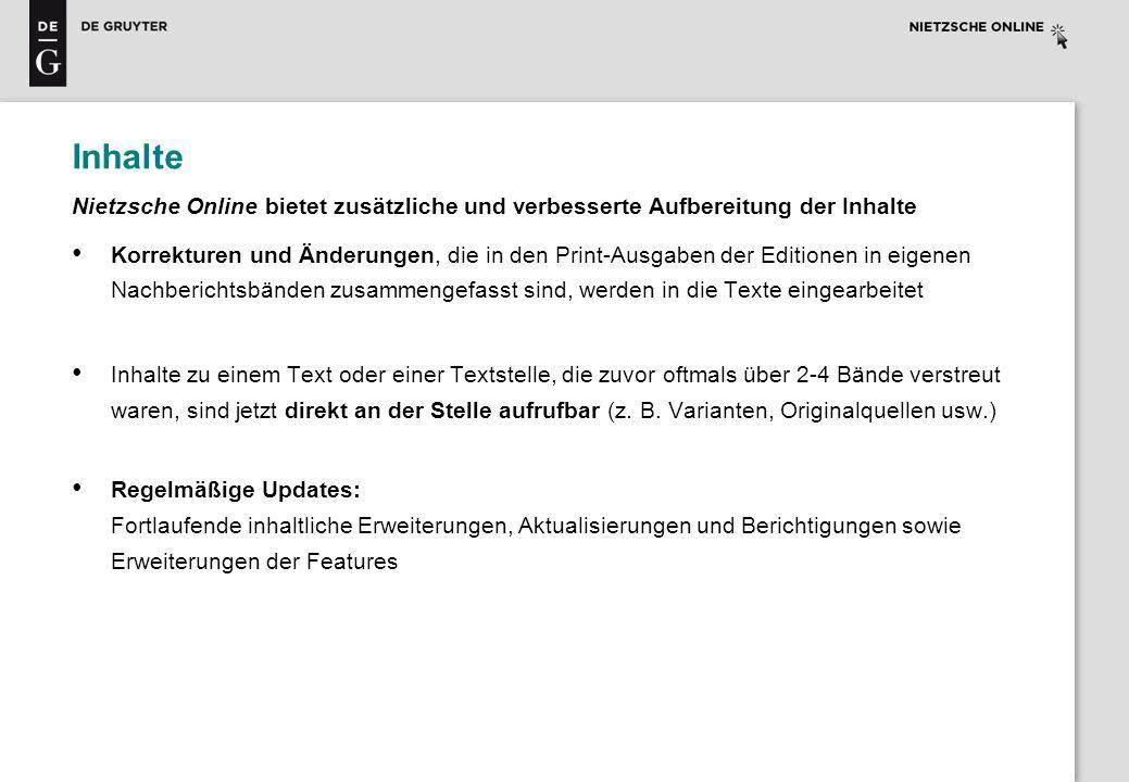Inhalte Nietzsche Online bietet zusätzliche und verbesserte Aufbereitung der Inhalte Korrekturen und Änderungen, die in den Print-Ausgaben der Edition