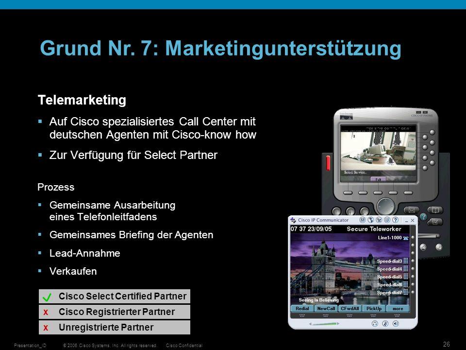 © 2006 Cisco Systems, Inc. All rights reserved.Cisco ConfidentialPresentation_ID 26 Telemarketing Auf Cisco spezialisiertes Call Center mit deutschen
