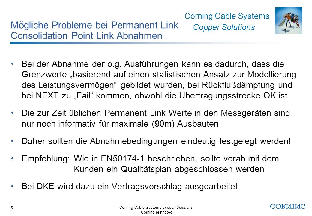 Corning Cable Systems Copper Solutions Corning restricted Corning Cable Systems Copper Solutions 15 Mögliche Probleme bei Permanent Link Consolidation