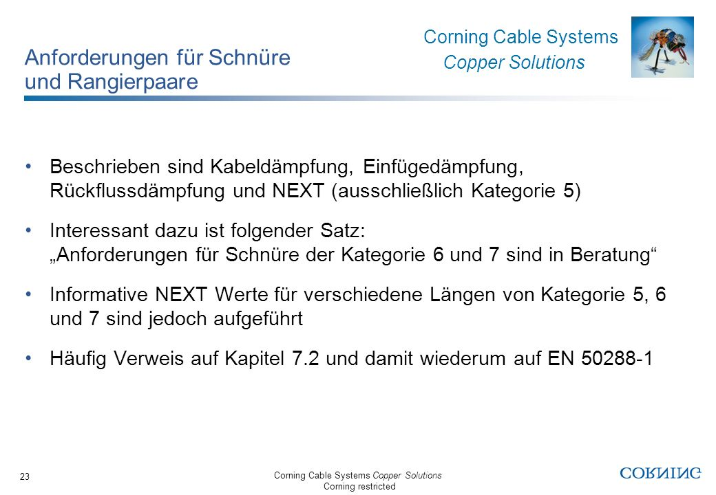 Corning Cable Systems Copper Solutions Corning restricted Corning Cable Systems Copper Solutions 23 Anforderungen für Schnüre und Rangierpaare Beschri