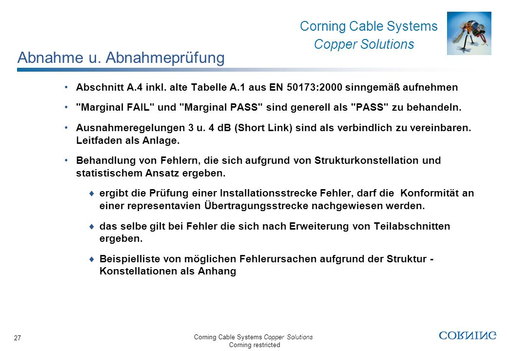 Corning Cable Systems Copper Solutions Corning restricted Corning Cable Systems Copper Solutions 27 Abnahme u. Abnahmeprüfung Abschnitt A.4 inkl. alte