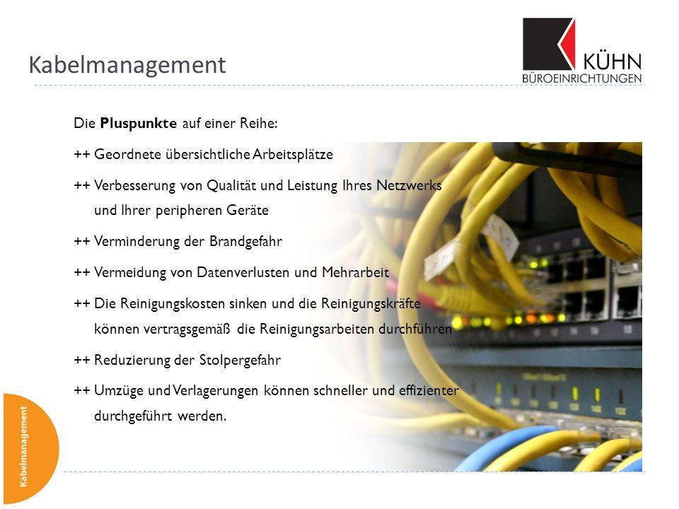 Kabelmanagement Die Pluspunkte auf einer Reihe: ++Geordnete übersichtliche Arbeitsplätze ++Verbesserung von Qualität und Leistung Ihres Netzwerks und