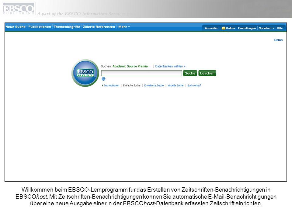 Um Zeitschriften-Benachrichtigungen erstellen zu können, müssen Sie bei Ihrem persönlichen Mein EBSCOhost-Ordnerkonto angemeldet sein.