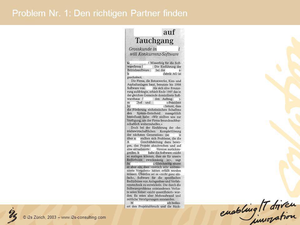 © i2s Zürich, 2003 – www.i2s-consulting.com Problem Nr. 1: Den richtigen Partner finden