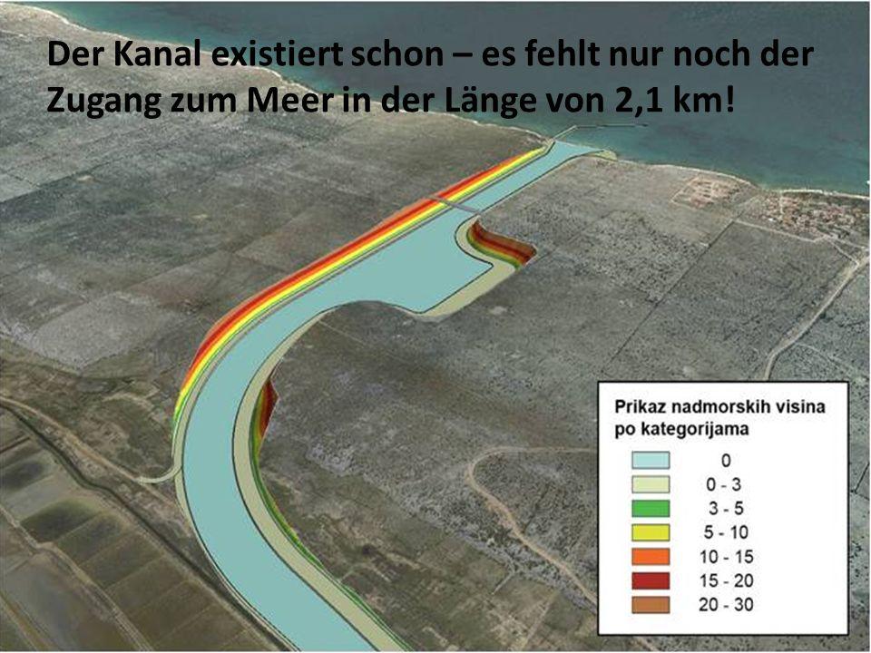 Der Kanal existiert schon – es fehlt nur noch der Zugang zum Meer in der Länge von 2,1 km!