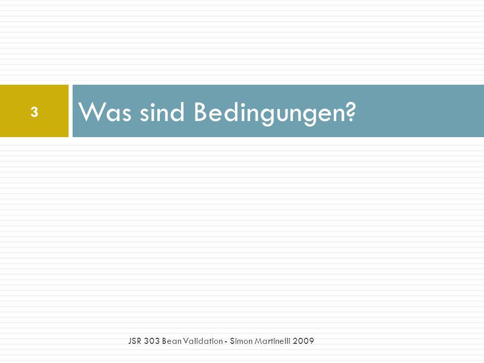 Was sind Bedingungen? 3 JSR 303 Bean Validation - Simon Martinelli 2009