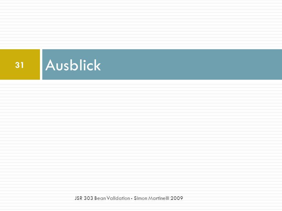 Ausblick 31 JSR 303 Bean Validation - Simon Martinelli 2009