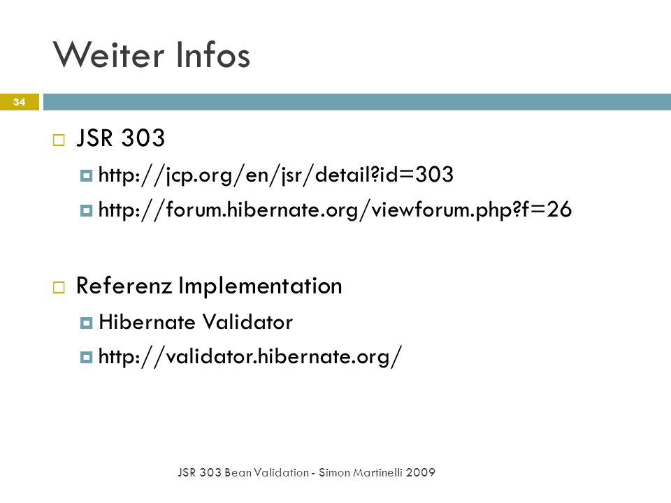 Weiter Infos JSR 303 Bean Validation - Simon Martinelli 2009 34 JSR 303 http://jcp.org/en/jsr/detail?id=303 http://forum.hibernate.org/viewforum.php?f