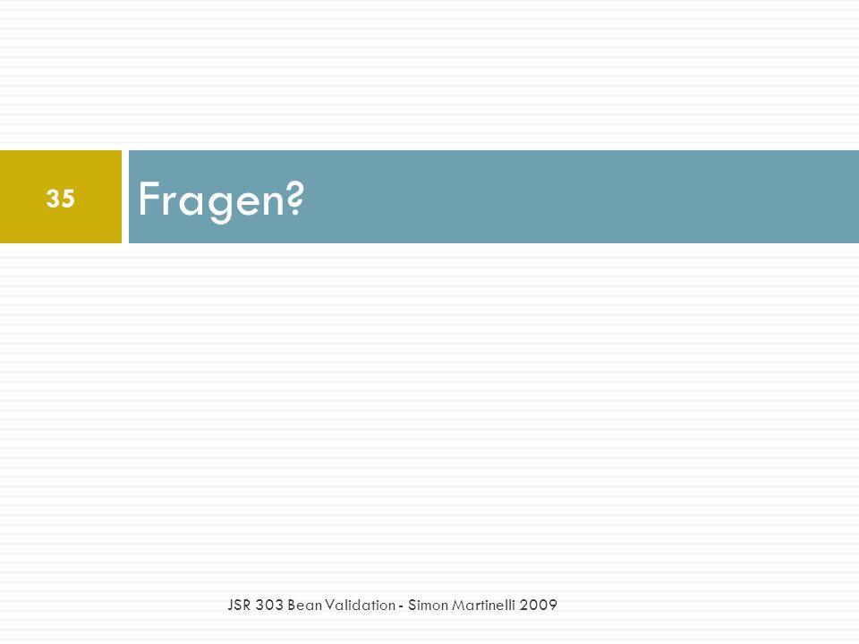 Fragen? 35 JSR 303 Bean Validation - Simon Martinelli 2009