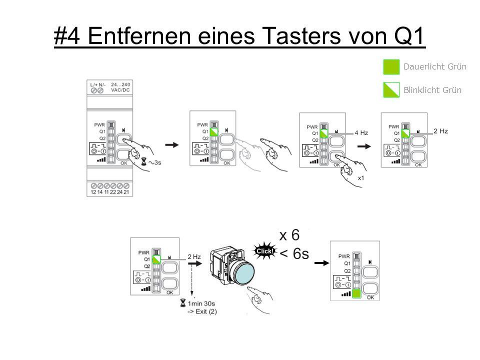 #4 Entfernen eines Tasters von Q1 Dauerlicht Grün Blinklicht Grün