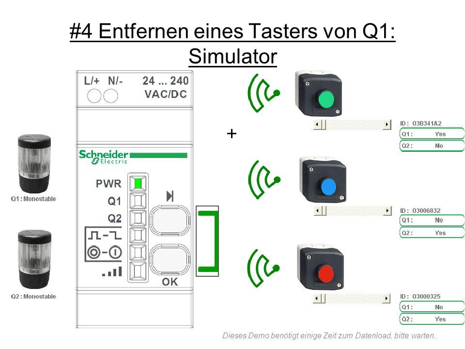 #4 Entfernen eines Tasters von Q1: Simulator Dieses Demo benötigt einige Zeit zum Datenload, bitte warten..