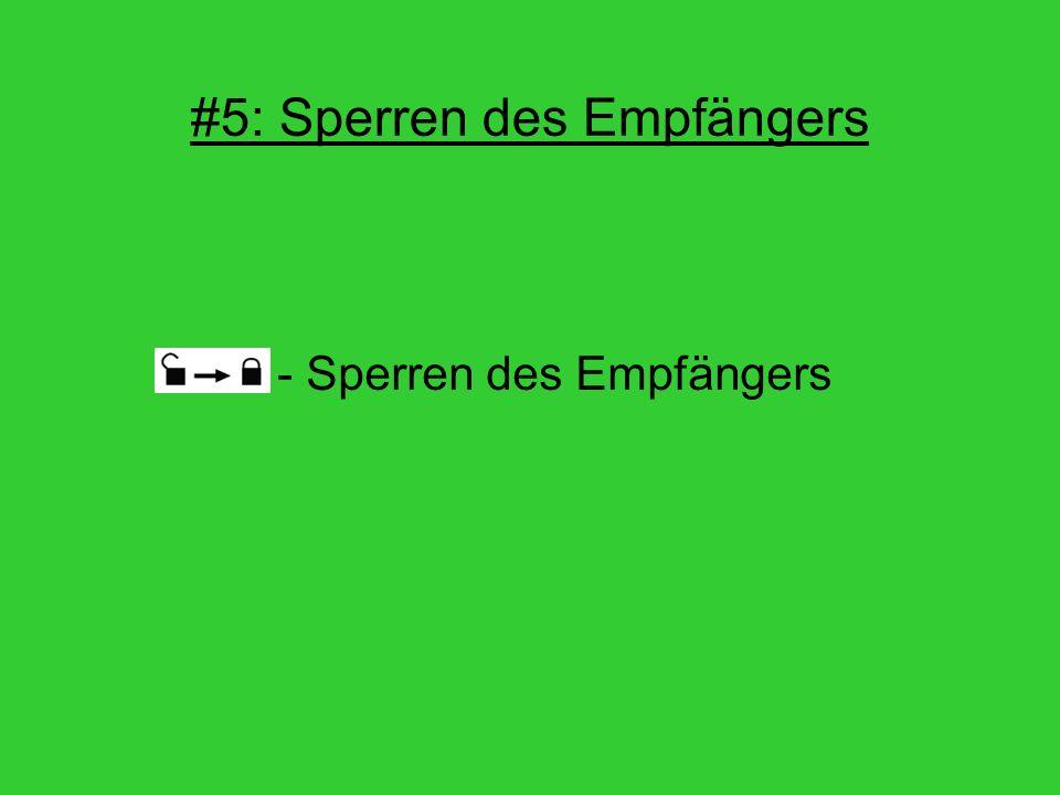 #5: Sperren des Empfängers - Sperren des Empfängers