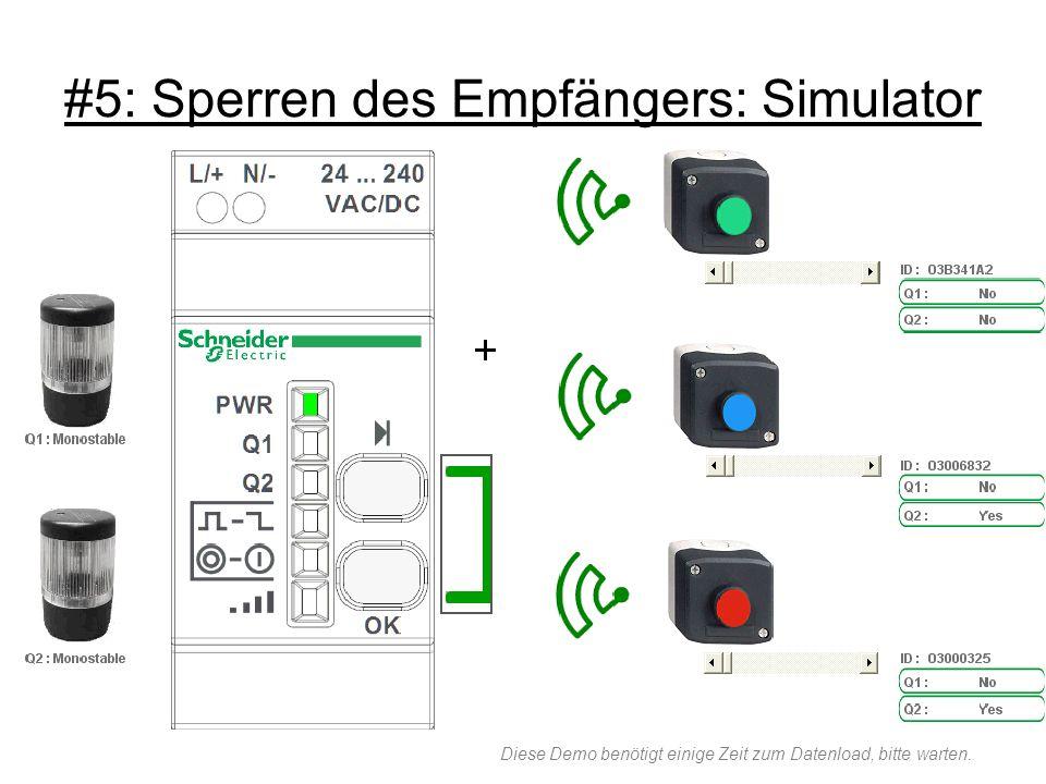 #5: Sperren des Empfängers: Simulator Diese Demo benötigt einige Zeit zum Datenload, bitte warten.