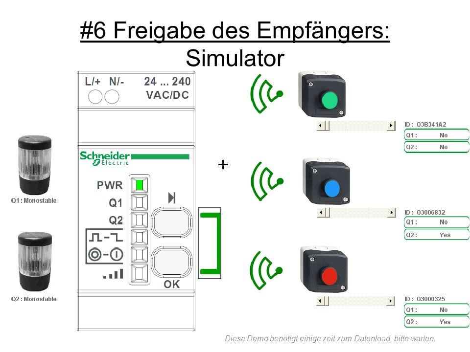 #6 Freigabe des Empfängers: Simulator Diese Demo benötigt einige zeit zum Datenload, bitte warten.