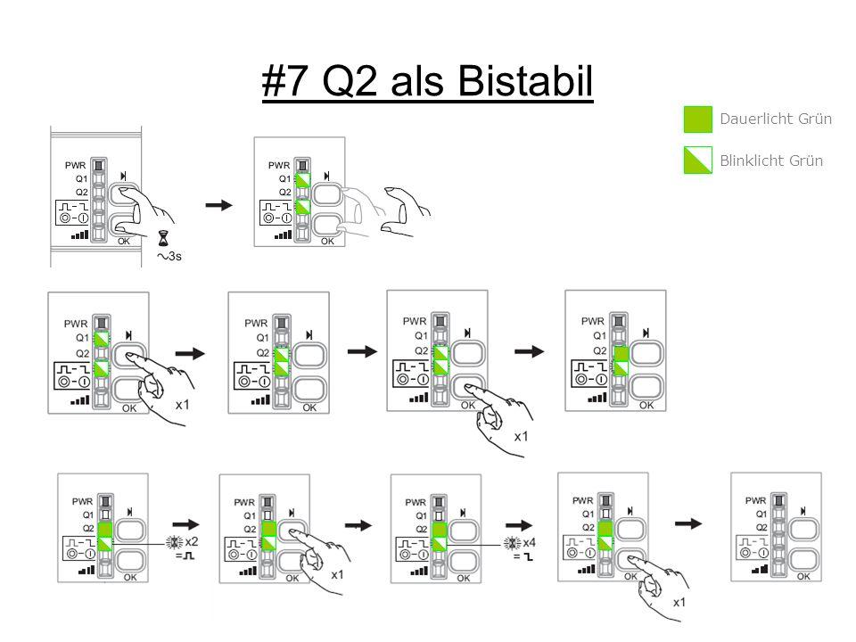 #7 Q2 als Bistabil Dauerlicht Grün Blinklicht Grün