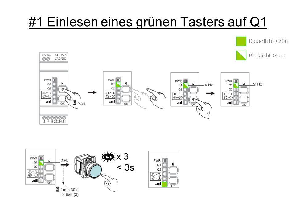 #1 Einlesen eines grünen Tasters auf Q1 Dauerlicht Grün Blinklicht Grün