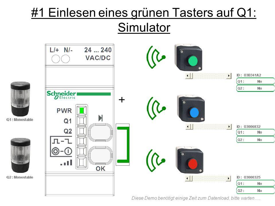 #1 Einlesen eines grünen Tasters auf Q1: Simulator Diese Demo benötigt einige Zeit zum Datenload, bitte warten….