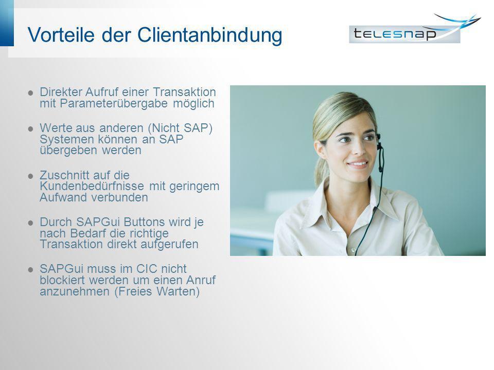 Vorteile der Clientanbindung Direkter Aufruf einer Transaktion mit Parameterübergabe möglich Werte aus anderen (Nicht SAP) Systemen können an SAP über