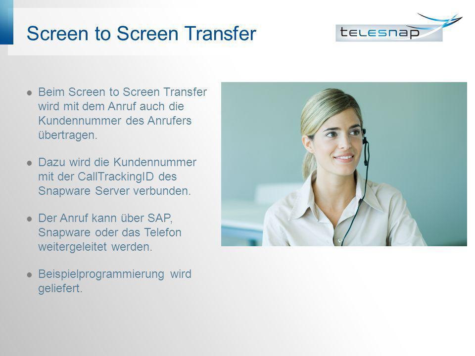 Screen to Screen Transfer Beim Screen to Screen Transfer wird mit dem Anruf auch die Kundennummer des Anrufers übertragen. Dazu wird die Kundennummer