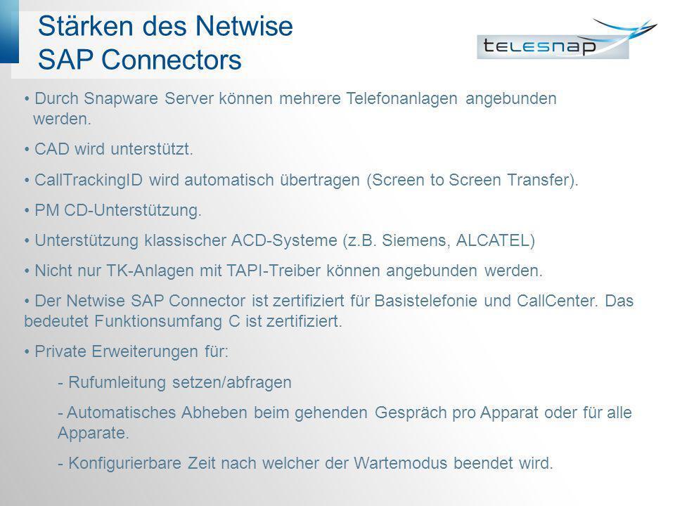Stärken des Netwise SAP Connectors Durch Snapware Server können mehrere Telefonanlagen angebunden werden. CAD wird unterstützt. CallTrackingID wird au